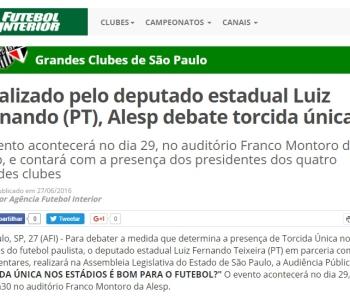 Matéria Publicada no Futebol Interior: Idealizado pelo deputado estadual Luiz Fernando (PT), Alesp debate torcida única